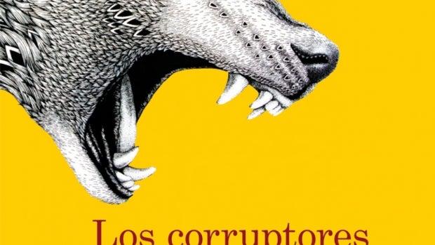 'Los Corruptores', de Jorge Zepeda Patterson