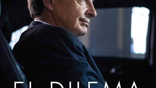 Portada del libro de J.R. Zapatero 'E dilema.600 días de vértigo'.
