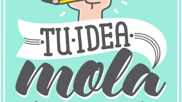 'Tu idea mola. Porque si quieres puedes'.