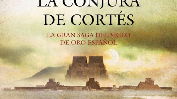 Portada de 'La conjura de Cortés'