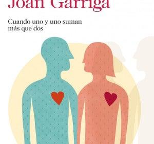 'El buen amor en la pareja' de Joan Garriga