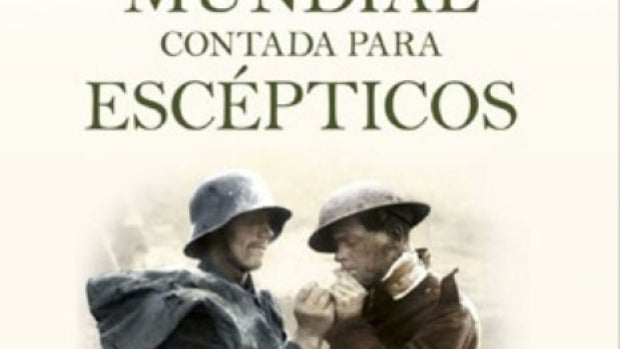 'La Primera Guerra Mundial contada para escépticos'