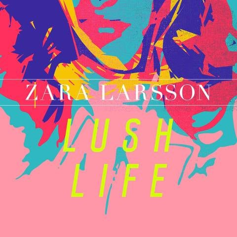 Portada de 'Lush life' de Zara Larsson