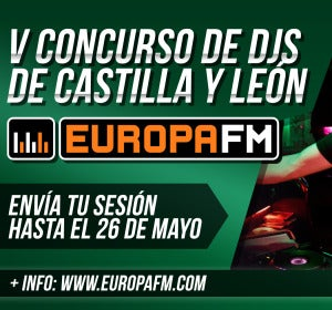 V Concurso de DJs de Europa FM Castilla y León