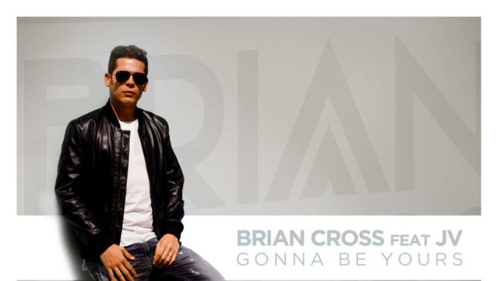 Brian Cross presenta un nuevo tema, 'Gonna Be Yours'