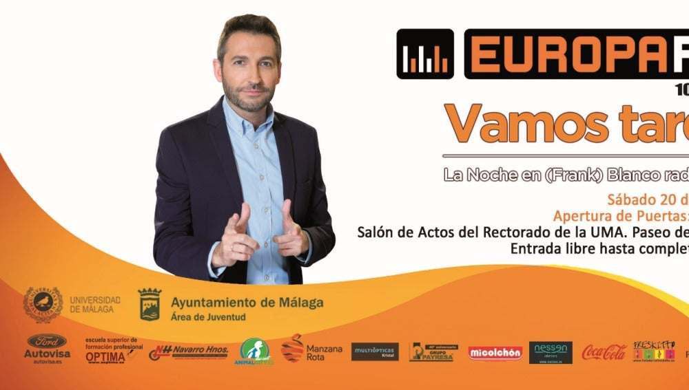 Vamos Tarde en directo desde Málaga