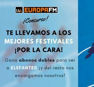 Europa FM y Elefantes te llevan a los mejores festivales