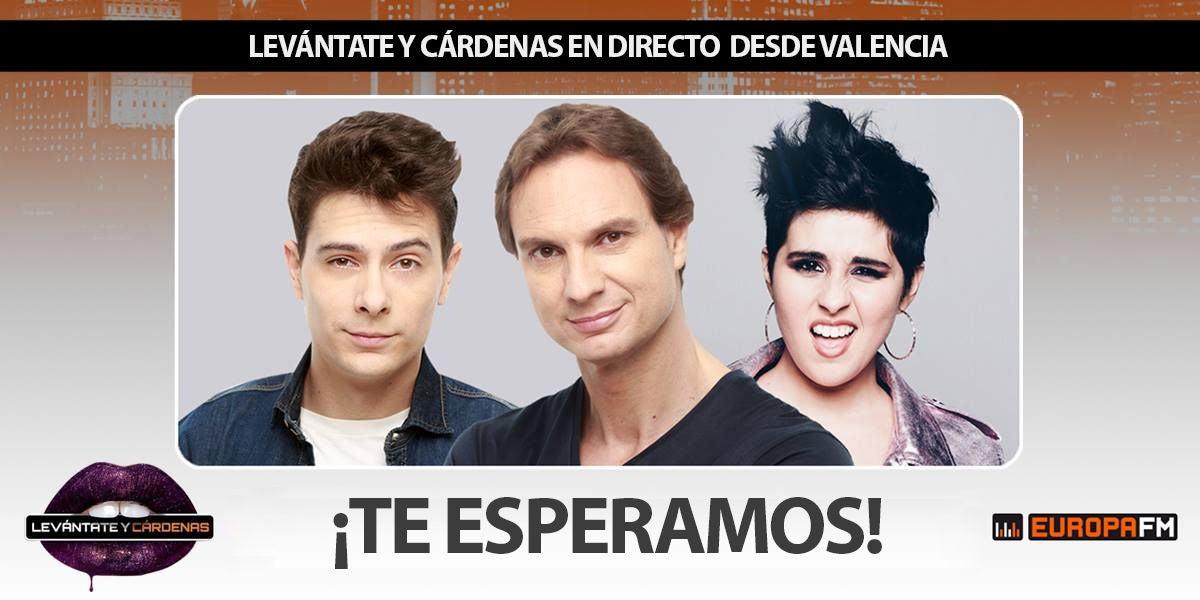 Levántate y Cárdenas en directo desde Valencia