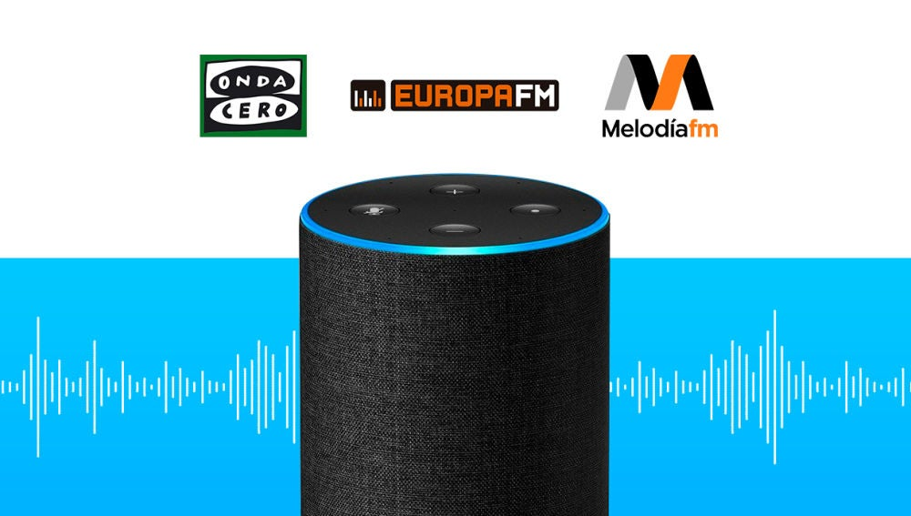 Onda Cero, Europa FM y Melodía FM ya están disponibles en los dispositivos de Alexa, el asistente de voz de Amazon