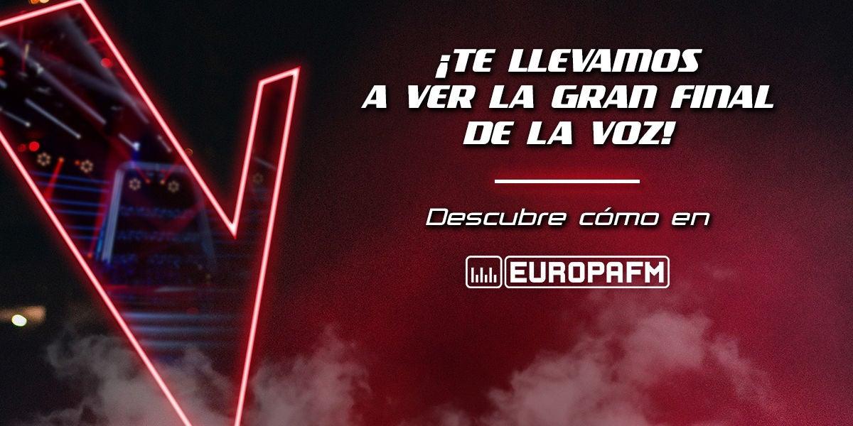Europa FM te lleva a La Final de La Voz