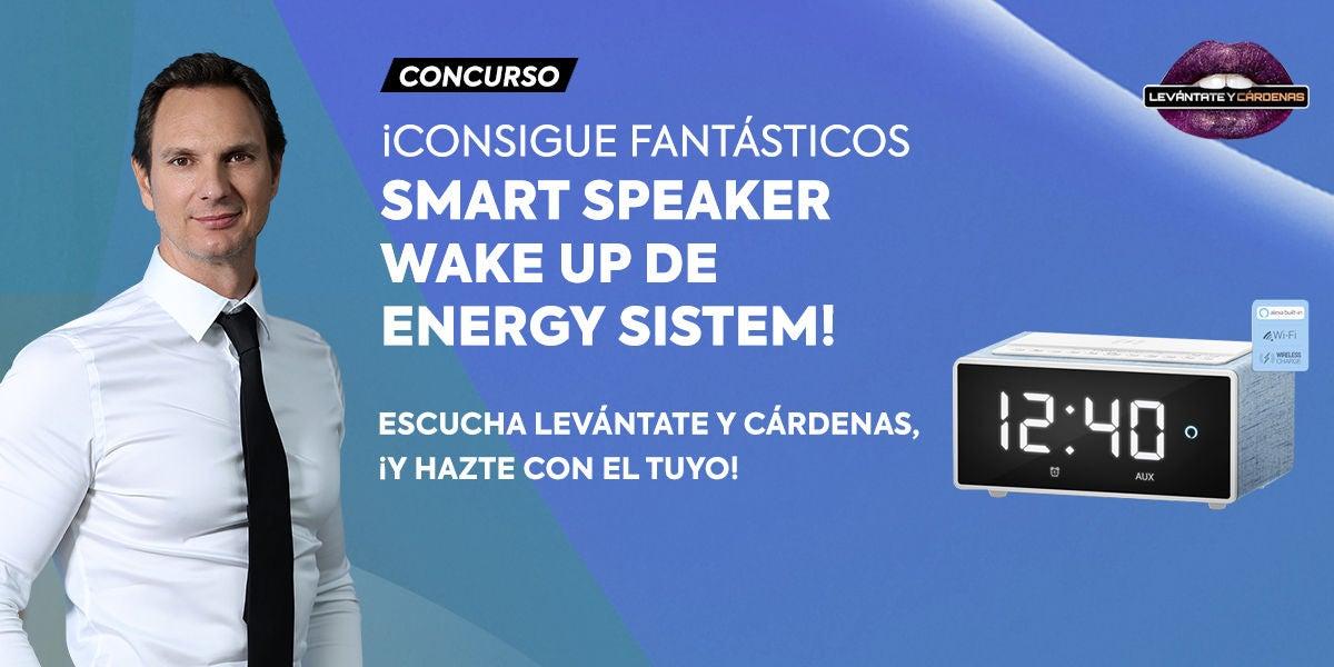Concurso en 'Levántate y Cárdenas': ¡Consigue fantásticos Smart Speaker Wake Up de Energy Sistem!