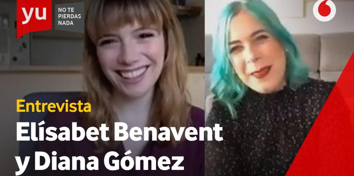Elisabeth Benavent y Diana Gómez