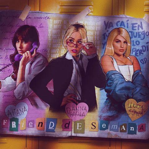 Danna Paola, Aitana y Luisa Sonza presentan 'Friend de semana'