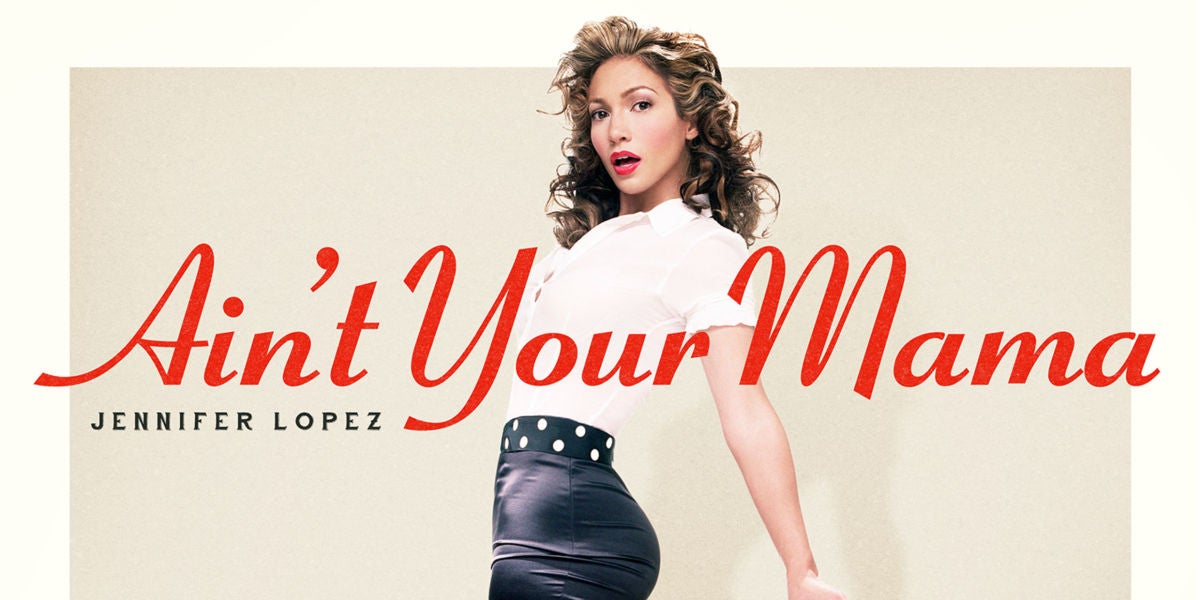Ain't Your Mama, de Jennifer Lopez