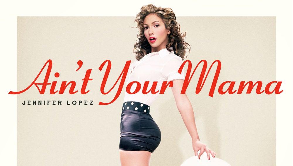 Ain't Your Mama, de Jennifer Lopez