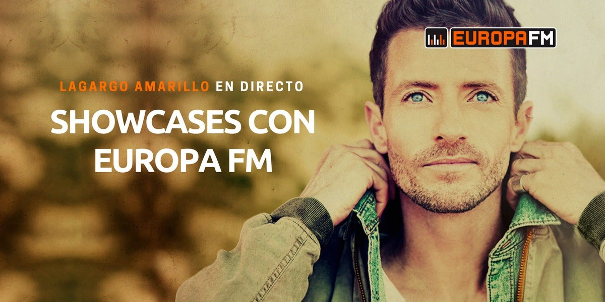 Showcases exclusivos de Lagarto Amarillo con Europa FM