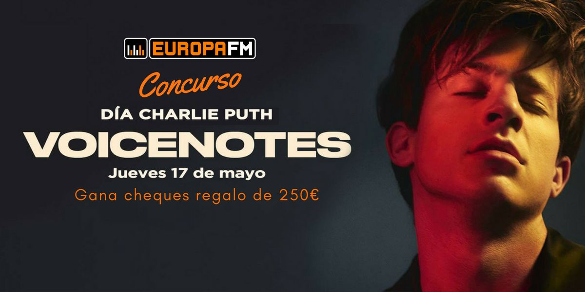 Día Charlie Puth en Europa FM