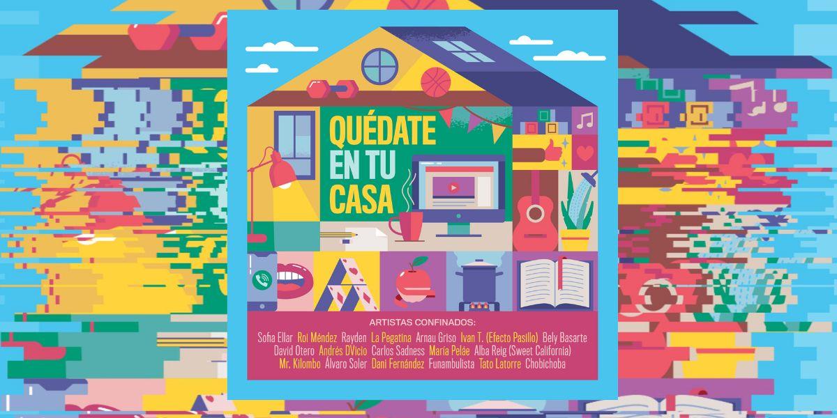 'Quédate en tu casa', el himno oficial de #YoMeQuedoEnCasaFestival