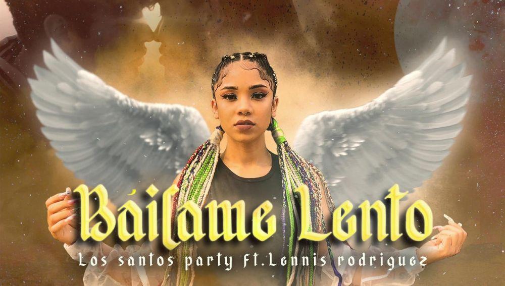 Los Santos Party y Lennis Rodríguez presentan 'Báilame Lento'